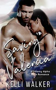 Saving Valencia: A Steamy Alpha Male Romance