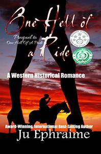 One Hell Of A Ride: A Western Historical Romance