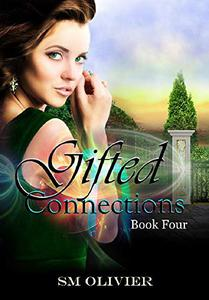 Gifted Connections:  Book 4