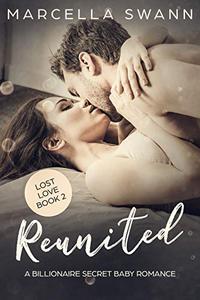 Reunited: A Billionaire Secret Baby Romance