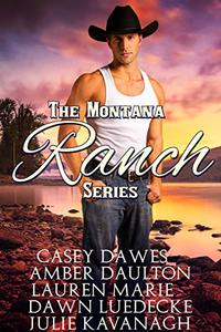 Montana Ranch Series: Love on Willow Creek, Lightning over Bennett Ranch, One Touch at Cob's Bar and Grill, Last Chance for Love, Love Under an Open Sky