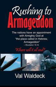 Rushing to Armageddon. Where Will It All End?