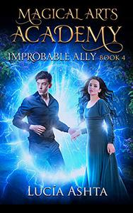 Magical Arts Academy 4: Improbable Ally