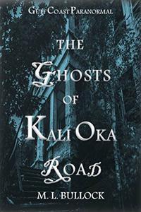 The Ghosts of Kali Oka Road