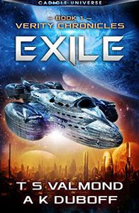Exile (Verity Chronicles Book 1): A Cadicle Space Opera Adventure