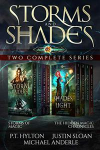 Storms and Shades - Two Complete Series: Storms of Magic and The Hidden Magic Chronicles from the Age of Magic