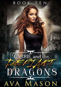 Carrie and the Defiant Dragons: A Paranormal Romance