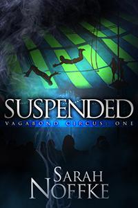Suspended: A YA Circus Fantasy Adventure