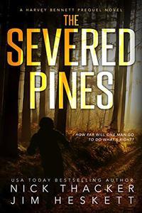 The Severed Pines: A Harvey Bennett Adventure