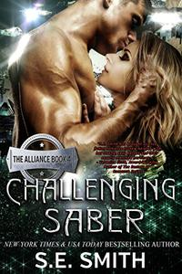 Challenging Saber: The Alliance Book 4: Science Fiction Romance
