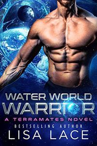 Water World Warrior: A SciFi Alien Mail Order Bride Romance
