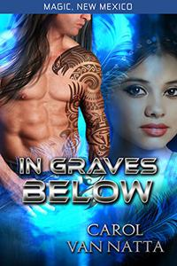 In Graves Below: Magic, New Mexico