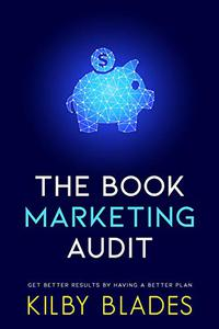 The Book Marketing Audit: Get Better Results with a Better Plan