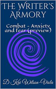 The Writer's Armory: Combat - Anxiety and fear