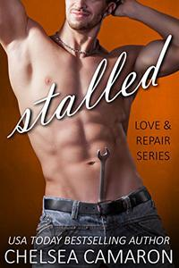 Stalled: Love and Repair Series Book 6