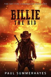 Billie the Kid: The Sky Fire Chronicles Book 1