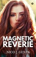 MAGNETIC REVERIE