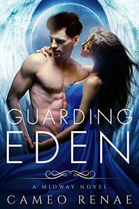 Guarding Eden: A Midway Novel Book One