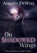 On Shadowed Wings