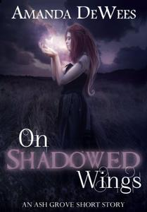 On Shadowed Wings