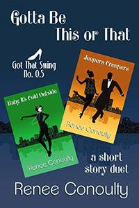 Gotta Be This or That: A Short Story Duet