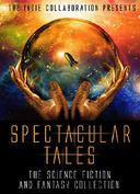 Spectacular Tales: The Science Fiction and Fantasy Collection