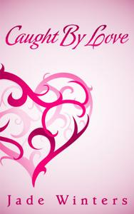 Caught by Love: A Lesbian Romance