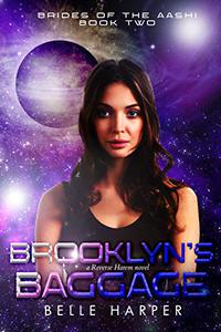 Brooklyn's Baggage: A Sci-fi Alien Reverse Harem Romance