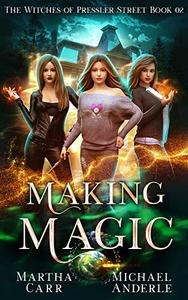 Making Magic: An Urban Fantasy Action Adventure