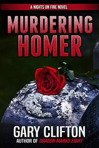 Murdering Homer: A Nights on Fire Novel