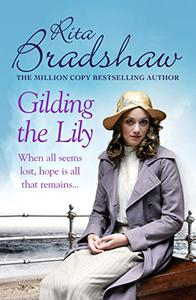 Gilding the Lily: A captivating saga of love, sisters and tragedy
