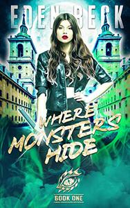 Where Monsters Hide: An Academy Bully Romance
