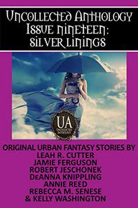 Silver Linings: A Collected Uncollected Anthology