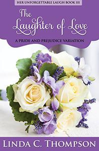 The Laughter of Love: A Pride and Prejudice Variation,