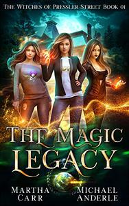 The Magic Legacy: An Urban Fantasy Action Adventure