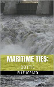 Maritime Ties: Dottie: