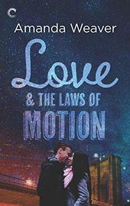 Love and the Laws of Motion: A Romantic Comedy