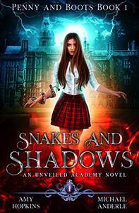 Snakes and Shadows: An Unveiled Academy Novel