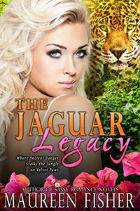 The Jaguar Legacy: A Romantic Suspense Containing Action Adventure, Mystery, Ancient Evil, & Reincarnation