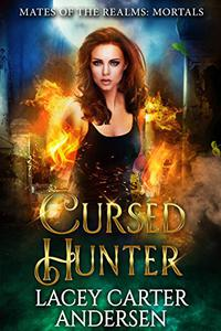 Cursed Hunter: A Demon Reverse Harem Romance: Mortals