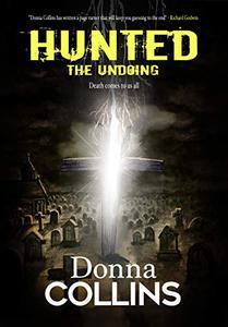 The Undoing (Hunted Series Book 3): A Hunted Novel