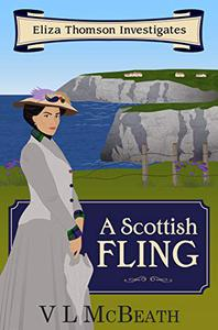 A Scottish Fling: An Eliza Thomson Investigates Murder Mystery