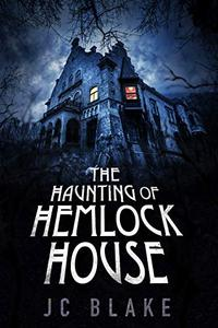 The Haunting of Hemlock House: A Chilling Haunted House Mystery