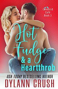 Hot Fudge & a Heartthrob