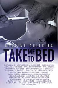Take Me To Bed: Bedtime Quickies