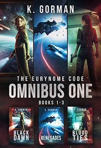 The Eurynome Code Omnibus One Books 1-3: Black Dawn, Renegades, Blood Ties