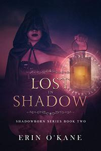 Lost in Shadow: Shadowborn Series, Book Two