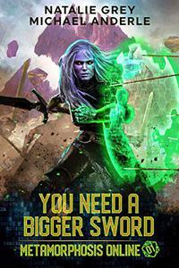 You Need A Bigger Sword: A Gamelit Fantasy RPG Novel