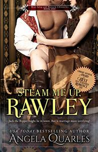 Steam Me Up, Rawley: A Steampunk Romance