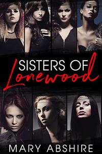 Sisters of Lonewood: A Contemporary Romance Box Set